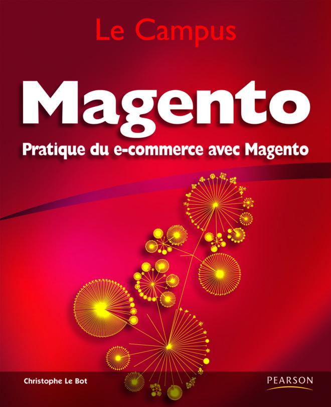 Livre Pratique du e-commerce avec Magento par Christophe Le Bot, CampusPress - Pearson.